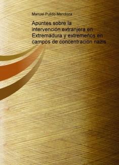 Apuntes sobre la intervención extranjera en Extremadura y extremeños en campos de concentración nazis