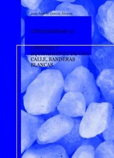 COTIDIANIDAD (1) - LIMPIEZA Y EQUIPAMIENTO DE UNA CALLE, BANDERAS BLANCAS