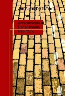 Acercamiento al Renacimiento - Rebirthing