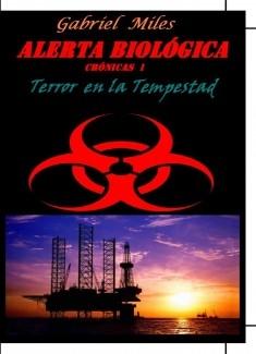 ALERTA BIOLÓGICA ( Crónicas 1): Terror en la Tempestad