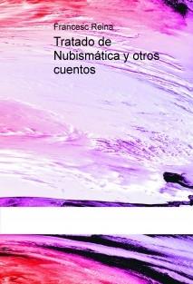 Tratado de Nubismática y otros relatos.