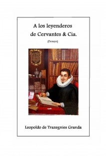 A LOS LEYENDEROS DE CERVANTES & CÍA.