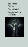 Santa Salvadora, la agonía de un caballero