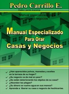 """""""Manual especializado para orar casas y negocios"""""""