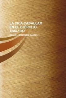 LA CRÍA CABALLAR EN EL EJÉRCITO 1884-1947
