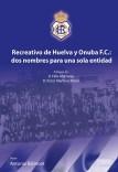 Recreativo de Huelva y Onuba FC: Dos nombres para una sola entidad.
