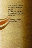 CUESTIONARIOS DE LA CONSTITUCIÓN ESPAÑOLA DE 1978. PARTE II. TÍTULO I Y TÍTULO II, SECCIÓN 1ª.