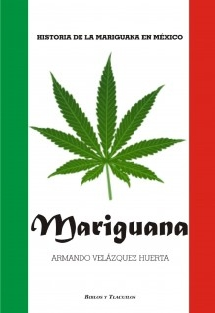 HISTORIA DE LA MARIGUANA EN MÉXICO