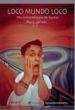 """Loco Mundo Loco """"Edición remasterizada"""" Micromonólogs de humor"""