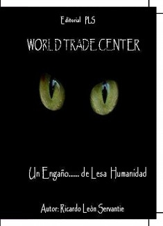 WORLD TRADE CENTER?.UN ENGAÑO DE LESA HUMANIDAD Primera Parte