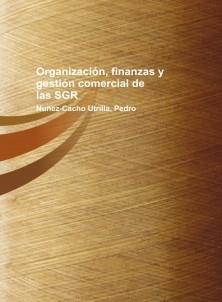 ORGANIZACIÓN, FINANZAS Y GESTIÓN COMERCIAL DE LAS SOCIEDADES DE GARANTÍA RECÍPROCA