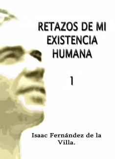 RETAZOS DE MI EXISTENCIA HUMANA 1.