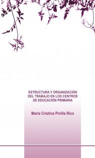 ESTRUCTURA Y ORGANIZACIÓN DEL TRABAJO EN LOS CENTROS DE EDUCACIÓN PRIMARIA