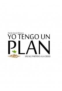 Yo tengo un plan. Sácale partido a la crisis.