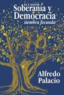 ECUADOR / Soberanía y Democracia (siembra fecunda)