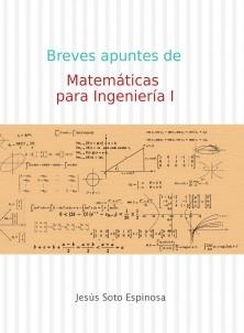 Breves apuntes de Matemáticas para Ingeniería I