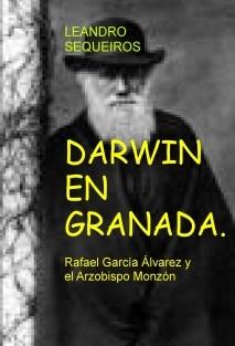 DARWIN EN GRANADA. Rafael García Álvarez y el Arzobispo Monzón
