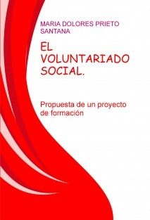 EL VOLUNTARIADO SOCIAL. Propuesta de un proyecto de formación