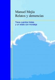 Relatos y demencias      Manuel Mejía