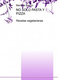 NO SOLO PASTA Y PIZZA - Recetas vegetarianas
