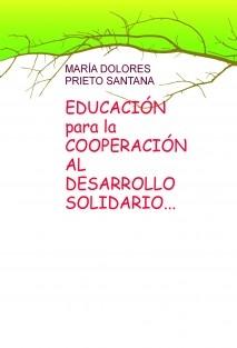 EDUCACIÓN para la COOPERACIÓN AL DESARROLLO SOLIDARIO