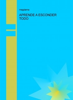 APRENDE A ESCONDER TODO