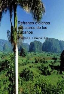 Refranes o dichos populares de los cubanos