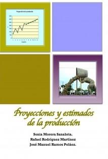 Proyecciones y Estimados de la Producción.