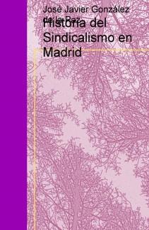 Historia del Sindicalismo en Madrid