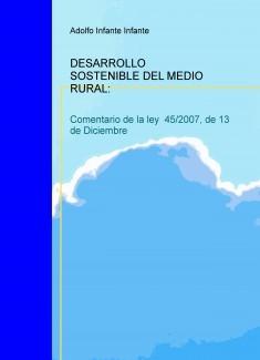 DESARROLLO SOSTENIBLE DEL MEDIO RURAL: Comentario de la ley  45/2007, de 13 de Diciembre