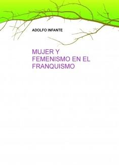 MUJER Y FEMENISMO EN EL FRANQUISMO