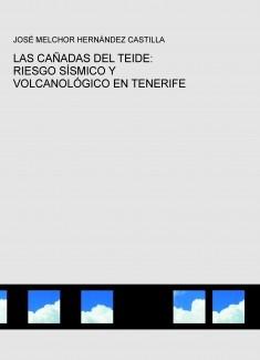 LAS CAÑADAS DEL TEIDE: RIESGO SÍSMICO Y VOLCANOLÓGICO EN TENERIFE
