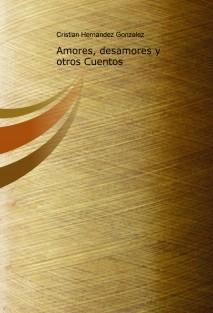 Amores, desamores y otros Cuentos