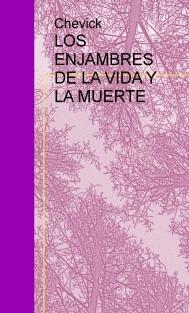 LOS ENJAMBRES DE LA VIDA Y LA MUERTE