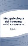 Metapsicología del liderazgo social y empresarial