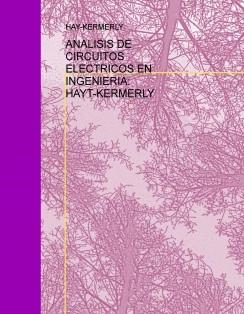ANALISIS DE CIRCUITOS ELECTRICOS EN INGENIERIA: HAYT-KERMERLY