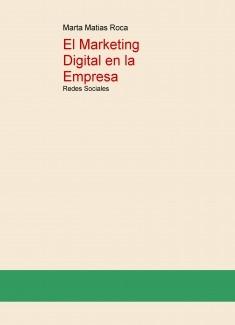El Marketing Digital en la Empresa: Redes Sociales