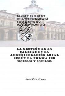 La gestión de la calidad en la Administración Local según la norma ISO 9001:2000 y 9001: 2008