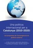 Una política internacional per a Catalunya (2010-2020). Les propostes de Convergència en política exterior.