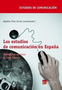 Los estudios de comunicación en España. Reflexiones en torno al Libro Blanco