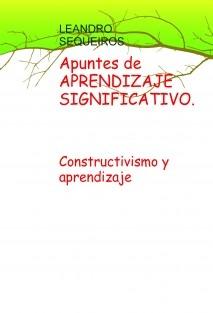 Apuntes de APRENDIZAJE SIGNIFICATIVO. Constructivismo y aprendizaje