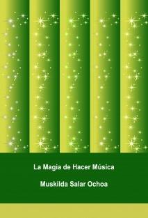 La Magia de Hacer Música