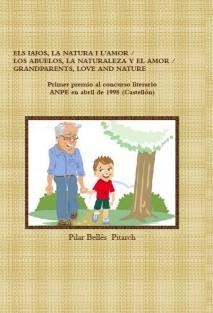 ELS IAIOS, LA NATURA I L'AMOR / LOS ABUELOS, LA NATURALEZA Y EL AMOR / GRANDPARENTS, LOVE AND NATURE