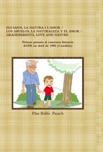 ELS IAIOS, LA NATURA I L'AMOR / LOS ABUELOS, LA NATURALEZA Y EL AMOR / GRANDPARENTS, LOVE AND NATURE