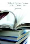 "Taller de Escritura Creativa Vol. 7 – Febrero 2010. ""YoQuieroEscribir.com"""