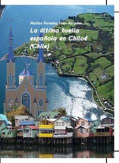 La última huella española en Chiloé (Chile)