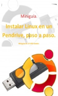 Instalar Linux en un Pendrive, paso a paso.