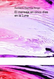 El mensaje en cinco días en la Luna