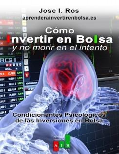 Condicionantes Psicológicos del Trading o Como Invertir en Bolsa y No Morir en el Intento