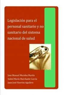 LEGISLACION PARA EL PERSONAL SANITARIO Y NO SANITARIO DEL SISTEMA NACIONAL DE SALUD